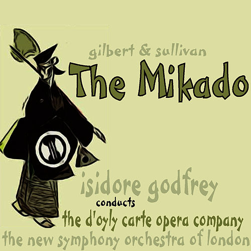 The Mikado by The D'Oyly Carte Opera Company