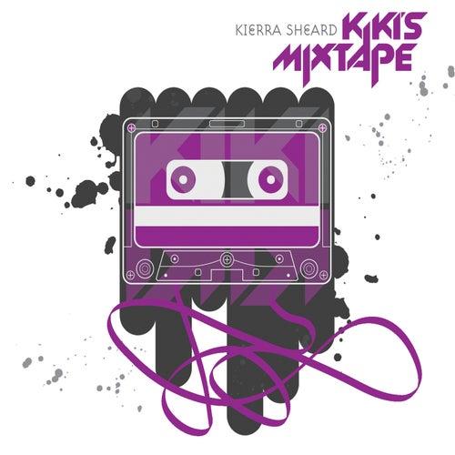 Kiki's Mixtape by Kierra 'Kiki' Sheard