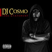 Thee Statement by DJ Cosmo