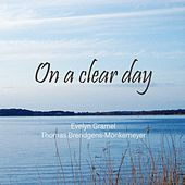 On a Clear Day by Evelyn Gramel