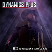 Boss: The Destruction of Redder Coltrane by Dynamics Plus