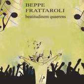 Beatitudinem Quaerens by Beppe Frattaroli