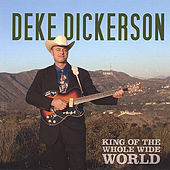 King of the Whole Wide World von Deke Dickerson