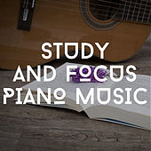 Study And Focus Piano Music by Relaxing Chill Out Music