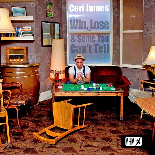 Win Lose & Some You Can't Tell von Ceri James