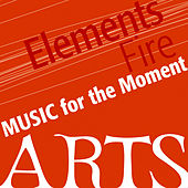 Music For The Moment: Elements Of Fire by Various Artists