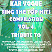 Sing The Top Hits Vol. 4 (Special Instrumental Versions [Tribute To Daft Punk -The Weeknd-Jess Glynne-Adele Etc..]) by Kar Vogue