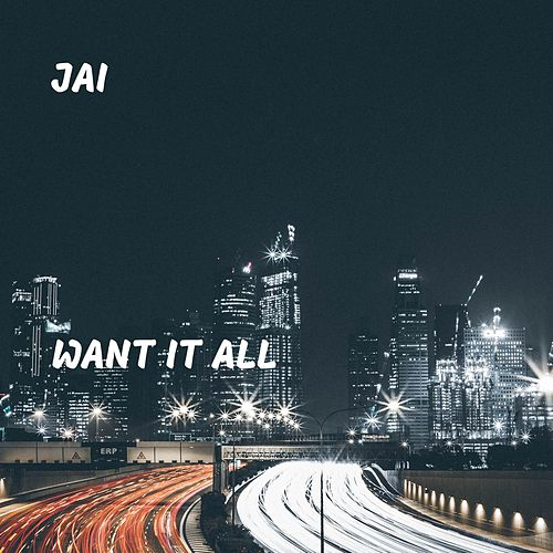 Want It All by Jai