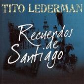 Recuerdos de Santiago de Tito Lederman