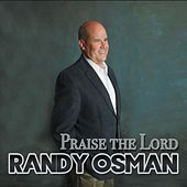 Praise the Lord by Randy Osman