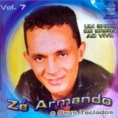 Vol. 7 (Ao Vivo) by Zé Armando e Seus Teclados