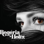Natocaia by Rogéria Holtz