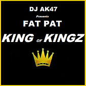 King Of Kingz by Fat Pat