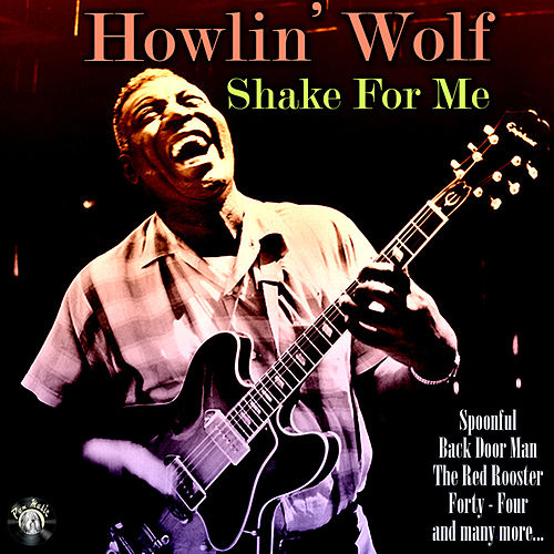 Shake For Me by Howlin' Wolf