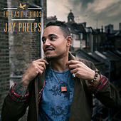 Free as the Birds by Jay Phelps
