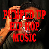 Pumped Up Hip Hop Music von Various Artists