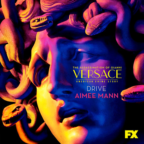 Drive (From the Assassination of Gianni Versace: American Crime Story) by Aimee Mann