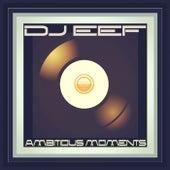 Ambitious Moments de DJ Eef