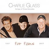 Songs of Three Decades - For Fans de Charlie Glass
