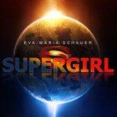 Supergirl by Eva Maria Schauer