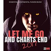Let Me Go and Charts End 2017 (Essential Continental Fusion Music) by ZZanu