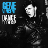 Dance To The Bop de Gene Vincent