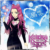 Let Me Love You by Kobra And The Lotus