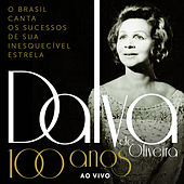 100 Anos de Dalva de Oliveira (Ao Vivo) by Various Artists