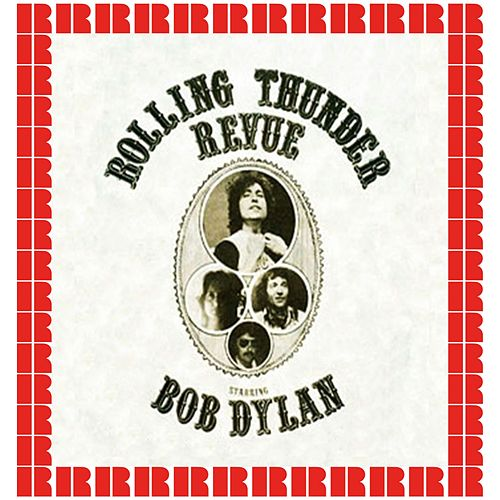 The Rolling Thunder Revue, Palace Theater Waterbury, Ct. Nov 11th, 1975 (Hd Remastered Edition) di Bob Dylan