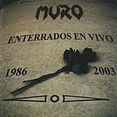 Enterrados en Vivo (1986-2003) by Muro