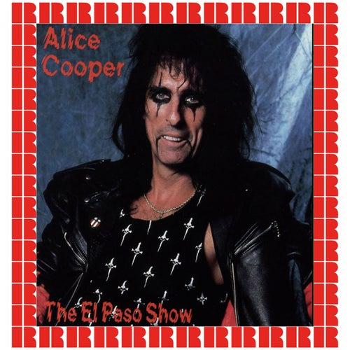 The El Paso Show, Texas, June 4th, 1980 (Hd Remastered Edition) di Alice Cooper