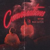 Conversations (feat. Mark Battles) by Notion