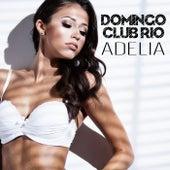 Adelia de Domingo Club Rio