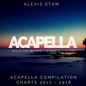 Acapella Walk on Water, Lemon & Tip Toe (Acapella Compilation Charts 2017 - 2018) von Alexis Stam