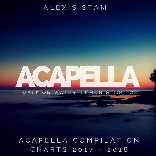 Acapella Walk on Water, Lemon & Tip Toe (Acapella Compilation Charts 2017 - 2018) de Alexis Stam