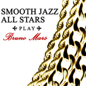 Smooth Jazz All Stars Play Bruno Mars de Smooth Jazz Allstars