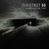 DSTRC002 - DISTRICT 66 - Compilation Two by Various Artists