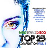 New Italo Disco Top 25 Compilation, Vol. 8 by Various Artists