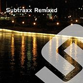 Subtraxx Remixed - Part 1 by Various Artists
