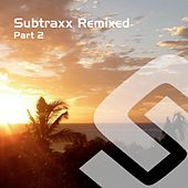 Subtraxx Remixed - Part 2 by Various Artists