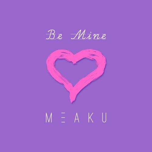 Be Mine de Meaku
