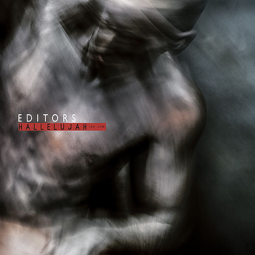 Hallelujah (So Low) by Editors