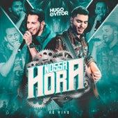 Nossa Hora (Ao Vivo) de Hugo & Vitor