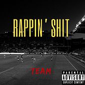 Rappin' Shit by The Team