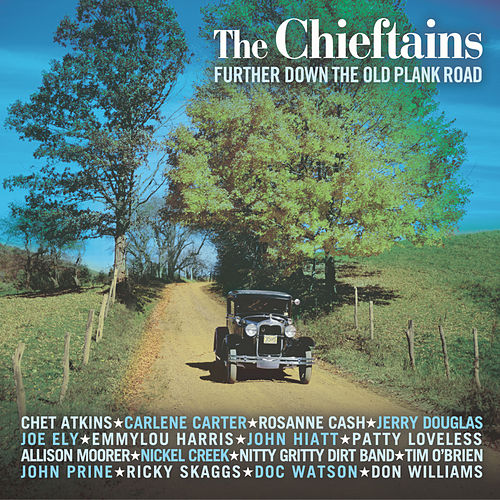 Further Down The Old Plank Road by The Chieftains
