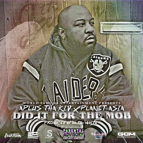 Did It for the Mob by Planet Asia