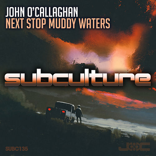 Next Stop Muddy Waters by John O'Callaghan