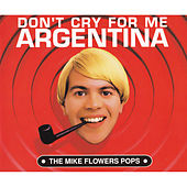 Don't Cry For Me Argentina de The Mike Flowers Pops