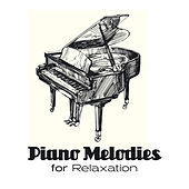 Piano Melodies for Relaxation von Relaxing Music Therapy Consort