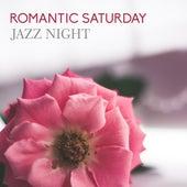 Romantic Saturday Jazz Night by Instrumental Jazz Love Songs